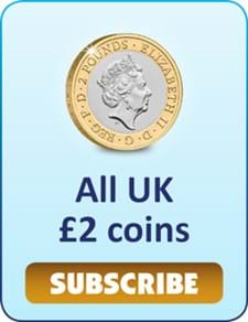 Subscribe to all UK £2 coins.