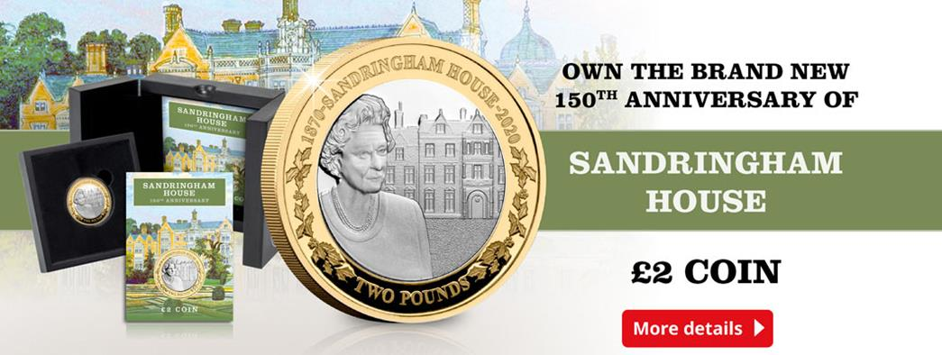 Own the brand new 150th Anniversary of Sandringham House £2 Coin